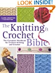 The Knitting and Crochet Bible: The C...
