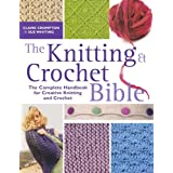 The Knitting and Crochet Bible: The Complete Handbook for Creative Knitting and Crochetby Claire Crompton
