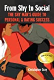 From Shy to Social: The Shy Man's Guide to Personal & Dating Success (English Edition)