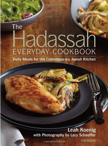 The Hadassah Everyday Cookbook: Daily Meals for the Contemporary Jewish Kitchen by Leah Koenig