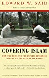 Image of Covering Islam: How the Media and the Experts Determine How We See the Rest of the World