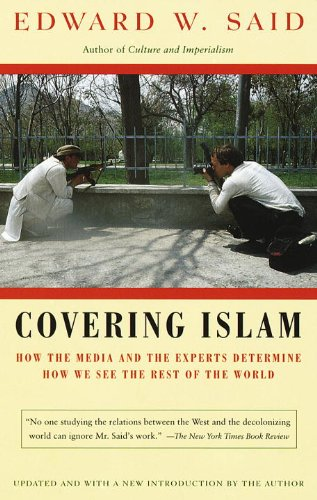 Covering Islam: How the Media and the Experts Determine...