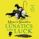 Lunatics and Luck: Book 3 of the Raven Mysteries Audiobook by Marcus Sedgwick Narrated by Martin Jarvis