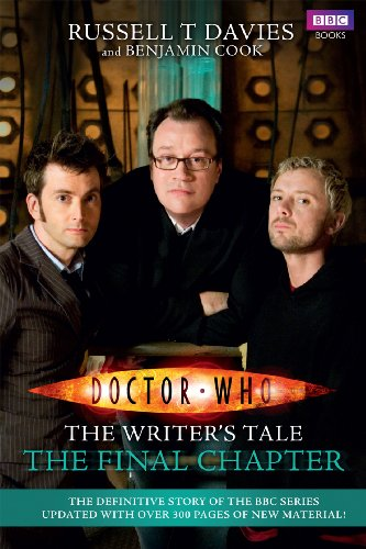 Russell T Davies  Benjamin Cook - Doctor Who: The Writer's Tale: The Final Chapter
