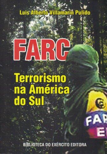 FARC - Terrorismo na América do Sul (Portuguese Edition)