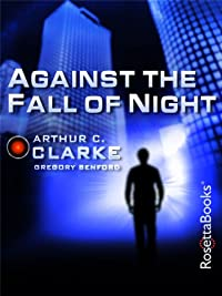 Against The Fall Of Night by Arthur C. Clarke ebook deal