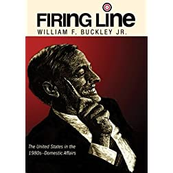 Firing Line with William F. Buckley Jr. &quot;The United States in the 1980s--Domestic Affairs&quot;