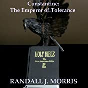 Constantine: The Emperor of Tolerance | [Randall Morris]