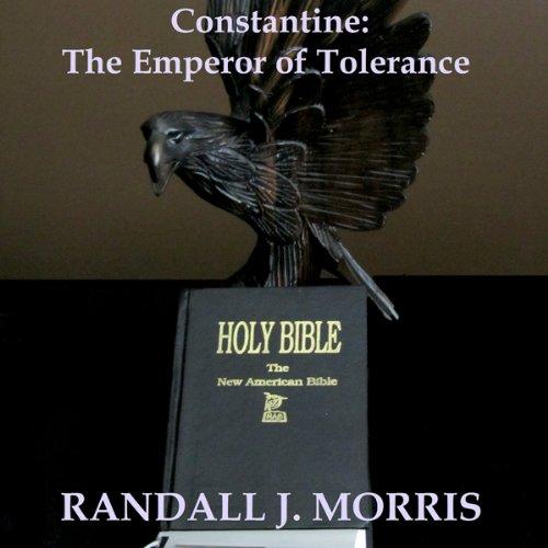Constantine: The Emperor of Tolerance