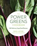 The Power Greens Cookbook: 140 Delici...