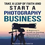 Take a Leap of Faith and Start a Phot...