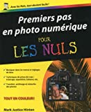 Premiers pas en Photo Numrique pour les Nuls