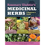 Rosemary Gladstar's Medicinal Herbs: A Beginner's Guide: 33 Healing Herbs to Know, Grow, and Use ~ Rosemary Gladstar