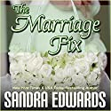 The Marriage Fix: Billionaire Games, Book 3 (       UNABRIDGED) by Sandra Edwards Narrated by Randy Fuller