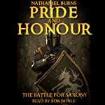 Pride and Honour - The Battle for Saxony | Nathaniel Burns