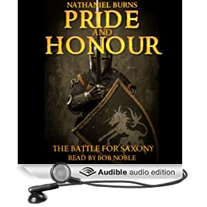 Pride and Honour - The Battle for Saxony (Unabridged)