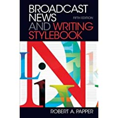 Broadcast News and Writing Stylebook, 5th Edition from Focal Press