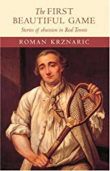 The First Beautiful Game: Stories of Obsession in Real Tennis