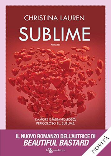 Christina Lauren - Sublime (Leggereditore Narrativa)