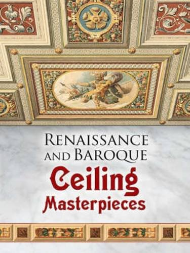 Renaissance and Baroque Ceiling Masterpieces (Dover Pictorial Archive)