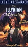 The Illyrian Adventure (0141303131) by Alexander, Lloyd