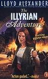 The Illyrian Adventure (0141303131) by Alexander, Lloyd