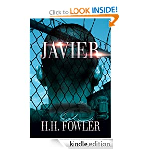 Kindle Daily Deal: Javier, by H.H. Fowler. Publication Date: June 27, 2012