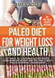 img - for PALEO: Paleo Diet For Weight Loss and Health: Get Back to your Paleolithic Roots, Lose Massive Weight and Become a Sexy Paleo Caveman/ Cavewoman. 40+ HOT ... Recipes, Gluten-Free, Low Carb Book 1) book / textbook / text book