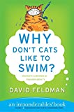 Why Don't Cats Like to Swim?: An Imponderables Book