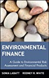 Environmental Finance: A Guide to Environmental Risk Assessment and Financial Products (Wiley Finance)