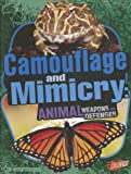 img - for Camouflage and Mimicry: Animal Weapons and Defenses (Blazers: Animal Weapons and Defenses) book / textbook / text book