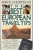 The Best European Travel Tips 1994-1995 (0062732676) by Whitman, John