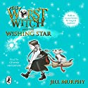 The Worst Witch and The Wishing Star Hörbuch von Jill Murphy Gesprochen von: Gemma Arterton