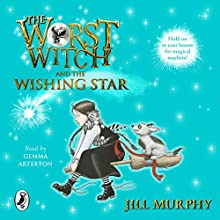 The Worst Witch and The Wishing Star (       UNABRIDGED) by Jill Murphy Narrated by Gemma Arterton