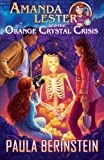 img - for Amanda Lester and the Orange Crystal Crisis (Amanda Lester, Detective) (Volume 2) book / textbook / text book