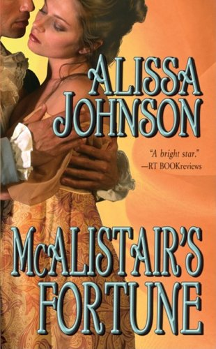 Mcalistair's Fortune (Leisure Historical Romance), Alissa Johnson