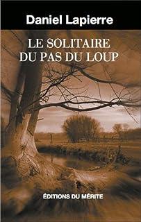 Le solitaire du Pas-du-Loup, Lapierre, Daniel