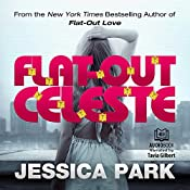Flat-Out Celeste: Flat-Out Love, Book 3 | [Jessica Park]