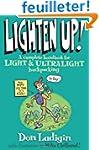 Lighten Up!: A Complete Handbook For...