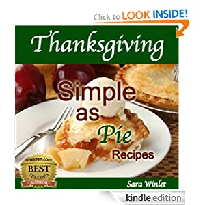 Thanksgiving Simple As Pie (Delicious Pie Recipes)