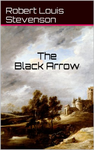 Stevenson, R. L. - The Black Arrow (Illustrated)