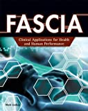 FASCIA: Clinical Applications for Health and Human Performance