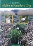 img - for A Guide To... Wildlife in Waterford City book / textbook / text book