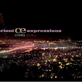 Orient Expressions - Istanbul 1:26 AM