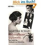 Hitlers geheime Diplomatin. Das Leben der Stephanie von Hohenlohe.