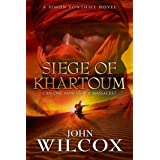The Siege of Khartoum (Simon Fonthill 6)by John Wilcox