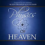 The Physics of Heaven | Judy Franklin,Ellyn Davis