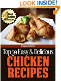 Chicken Recipes (Top 30 Easy & Delicious Recipes Book 8)
