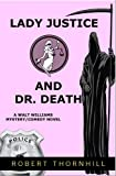 Lady Justice And Dr  Death