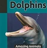 img - for Dolphins (Amazing Animals) book / textbook / text book